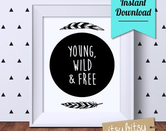 Young Wild & Free Monochrome Nursery Print, Nursery printable, Nursery decor, Black and White Print, Children's wall art