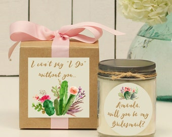Will you be my Bridesmaid Gift | Will you be my Maid of Honor Gift | Bridesmaid Candle | Maid of Honor Candle | Bridesmaid Gift | Cactus