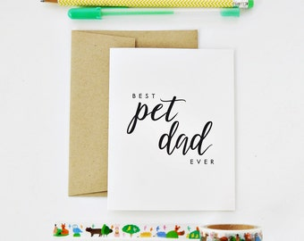 Father's Day Card - Best Pet Dad Ever / Hand Lettered / A2 / Blank Inside / Charitable Donation