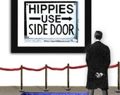 hippies use side door sign is a black and white photo of our favorite hippies sign. peace,love and bobby sherman. 5x7,8x10,16x20 art prints