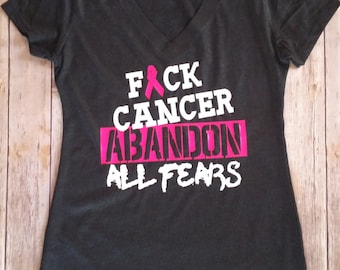F**k Cancer ABANDON All Fears,Breast Cancer Awareness,Women's Clothing,Cancer Sucks,Clothing,I Wear Pink,Tops&Tees,Mature,Cancer Sucks shirt