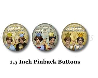 "Drinking Buddies - Humorous Pins - 3 Pinback Buttons - 1.5"" Pinbacks - Wine Pins - Drinking Humor"