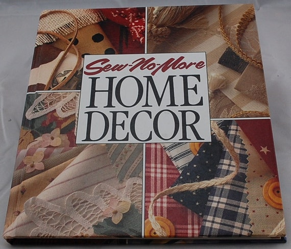 Home Decor Sewing Ideas: Sew No More Home Décor No Sew Projects For The Home