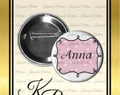 "2.25"" Custom Name Tags, Personalized Buttons,Custom ID Pins, Pretty ID Buttons, Pins, Magnets, Pocket Mirrors, Key Chains"