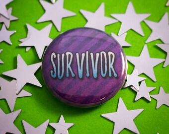 """Survivor 1"""" (25mm) Pinback Button Badge"""