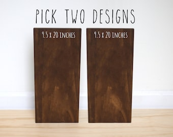 YOU PICK 2 [set of 2 signs] 9.5 x 20 inches