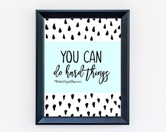 You Can Do Hard Things - Typography Print - Inspirational Quote - Motivational Quotes - Office Decor