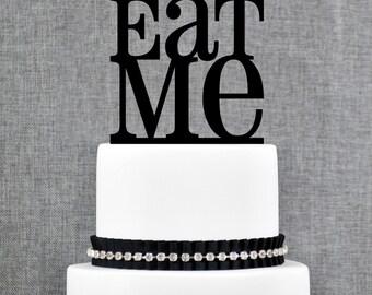 Eat Me Wedding cake topper, Fun Modern Cake Topper, Funny Cake Topper, Custom Color Cake Topper (T134)