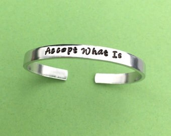 Accept What Is Hand Stamped Bracelet, Aluminum Skinny Cuff Bangle, Personalized Gift, Inspirational Gift, Grief and Mourning, Quote Jewelry