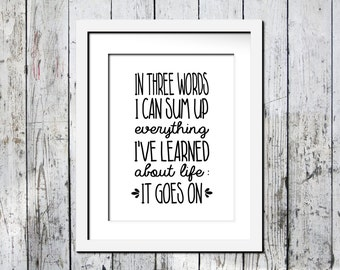 Downloadable print, Life Goes On Typography print, Inspirational print, Wall decor, black and white