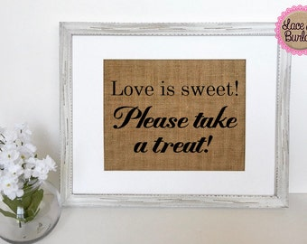 UNFRAMED Love Is Sweet Please Take A Treat / Burlap Print Sign 5x7 8x10 / Rustic Shabby Favors Sign Sweets Table Wedding Decor Honey Jar