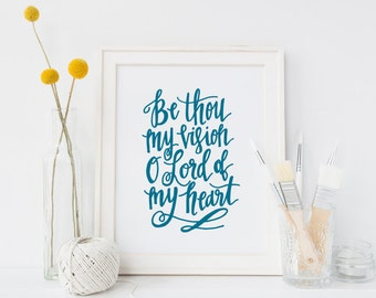 Be Thou My Vision | Hand-lettered Print | Instant Download