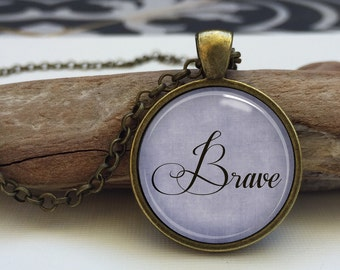 Brave necklace.  inspirational jewelry. Word Jewelry, Inspirational Charm . Brave pendant jewelry (brave#1)
