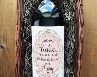 Will you be my Matron of Honor Wine Label - Matron of Honor Wine Label - Will you be my Matron of Honor Label