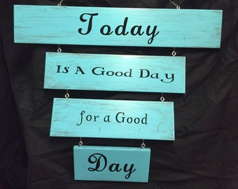 today is a good day sign - wood signs - wood wall art -  wall hanging signs -  quotes sign-  custom sign - custom wood signs