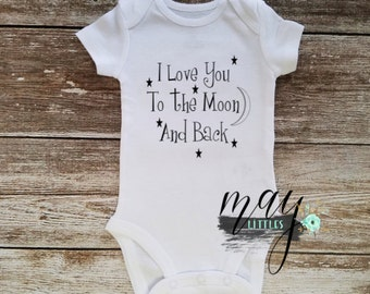 I Love You To The Moon And Back Baby Onesie - Baby Shower Gifts - Take Home Outfit - Newborn Photo Prop