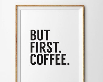 But First Coffee Print, But First Coffee Poster, But First Coffee Quote, Coffee Print, Typography Print, Coffee
