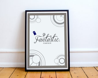 Fantastic - Ninth Doctor Quote - Doctor Who Typography Print - Fantastic - Christopher Eccleston (Available In Many Sizes)