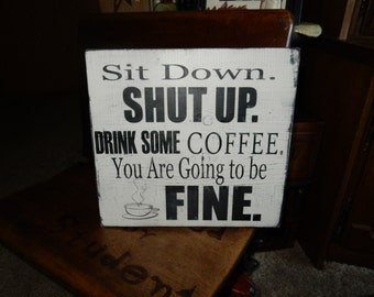 """Humorous Coffee Sign--Latte Sign--Coffee Shop Sign--Distressed--12""""x11""""--Funny!"""