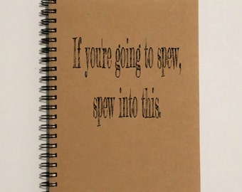 Notebook, Writing Journal - If you're going to spew, spew into this -5 x 7 Journal, Notebook, Waynes World, Funny quote, Scrapbook, Diary