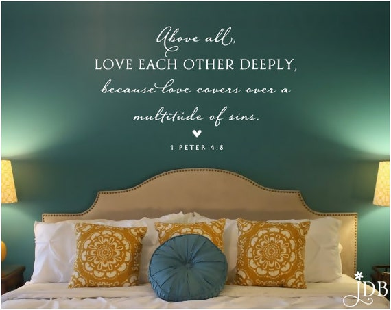 Love Each Other Deeply: Above All Love Each Other Deeply Because Love Covers Over A