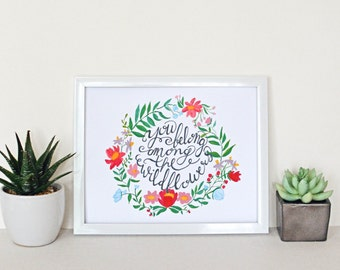 You Belong Among The Wildflowers // Hand Painted / 8 x 10 / Art Print / Quote / Typography / Flowers / Watercolor / Botanicals