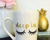 Sleep In Coffee Mug