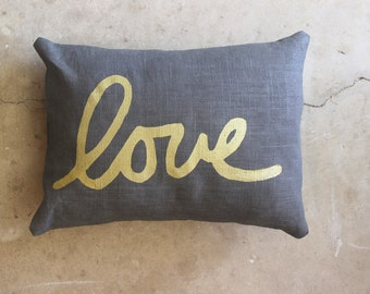 ON SALE - Gray and Metallic Gold Love Decorative Throw Pillow - Hand Printed Pillow - Hand Dyed Linen - Nursery Decoration