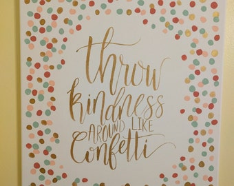 Throw Kindness Like Confetti, Gold Mint Pink Coral, Hand Lettered, Wall Art, Inspirational, Quote,
