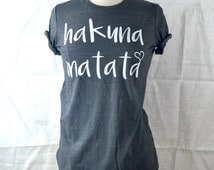 Hakuna Matata. Don't Worry. Happy Shirt. Disney T Shirt. Cool T Shirt. Gift Shirt. Women's T Shirt.