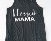 Blessed Mama racerback tank. Bella and Canvas. Charcoal Gray. S M L XL