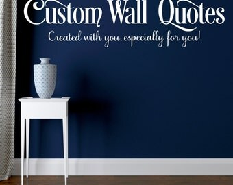 Custom Wall Quotes Etsy - Custom vinyl wall decals phrases