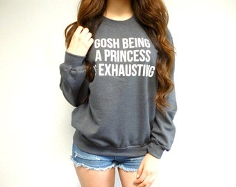 Disney Princess Shirt - Gosh Being A Princess Is Exhausting Sweatshirt - Gosh Being A Princess Is Exhausting Shirt