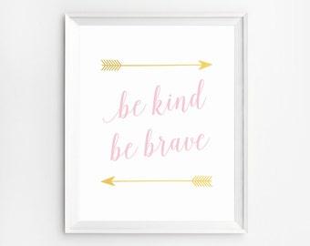 Be Kind Be Brave Prints, Nursery Prints, kids Room Art, Kids Wall Art, Nursery Wall Art, Arrow Nursery, Printable Wall Art, Kids Room Decor