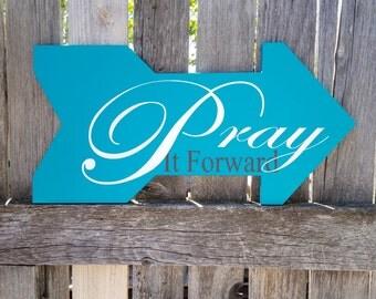 Pray it forward, Handmade, Handpainted arrow sign, religious, prayer, , Church sign, Sunday School sign, Devotional, Pay it forward