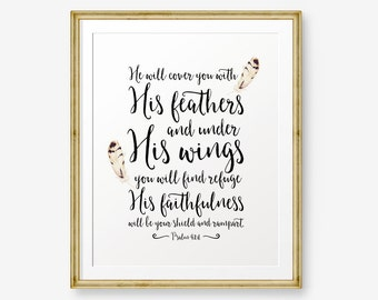 He will cover you with his feathers, and under his wings... - Psalm 91:4, Bible verse printable, Scripture Print , Christian Gift
