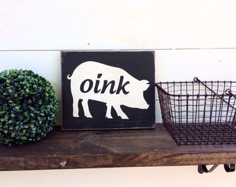 Pig Sign Farmhouse Sign Oink