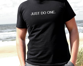 Just Do One Cool Men's T-shirt Gym Athlete Apparel Funny Motivational Outfit