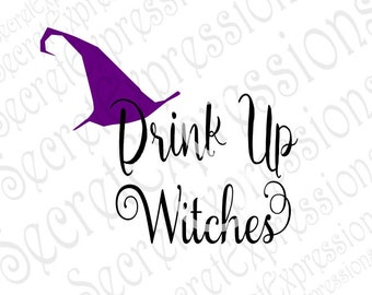Drink Up Witches Svg, Halloween Svg, Halloween Wine Glass Svg, Digital Stencil Cutting File DXF JPEG SVG Cricut Svg Silhouette Print File