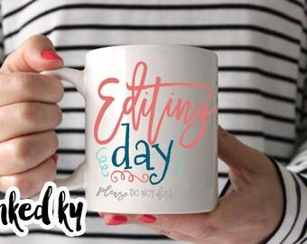 11 oz or 15 oz - Editing day, photographer mug, gift for photographer, camera - Ceramic Coffee Mug, quote, unique gift, funny mug, gift
