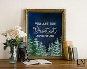 Instant 'you are our greatest adventure' Printable Art 8x10 Digital Nursery Art Home Decor Print Forest Adventure