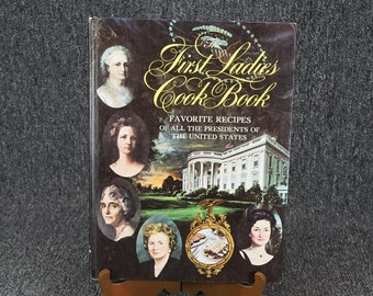 The First Ladies Cook Book 1966 Favorite Recipes Of All The Presidents Of The US