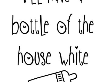 I'll have a bottle of the house white - baby onesie