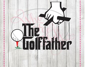 GolfFather SVG,  DIY shirt svg jpg and png files, cutting file,golf father gift Dad daddy - Godfather Golf cricut silhuette cut file cutting