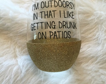 I'm outdoorsy as in i like getting drunk on patios