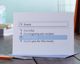 Thank You Card Search Bar . Google Search Prediction Web Humour. Thanks Thanksgiving. Gratitude funny geek blue white gray