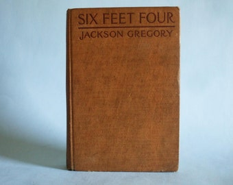Six Feet Four by Jackson Gregory published 1918 vinatge western book