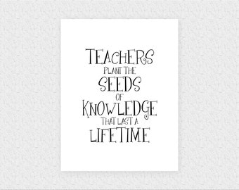 Gift For Teacher School Counselor Dorm Room Classroom Wall Art Decor Quote Teachers Plant The Seeds Of Knowledge That Last A Lifetime 0132