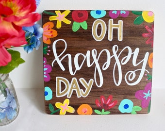 Oh Happy Day painted wood sign