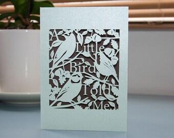 A Little Bird Told Me Handmade Celebration Paper Cut Card  A6